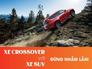 /kinh-nghiem/dung-nham-lan-giua-crossover-va-suv-535